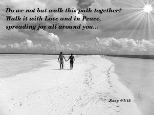 Walking the same path, sharing love...