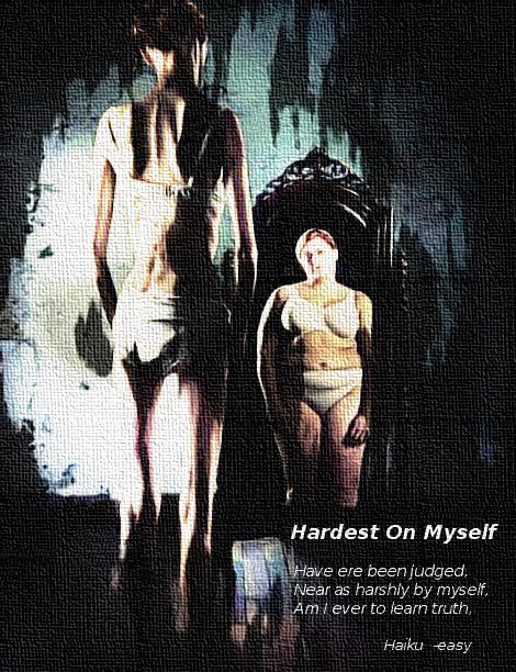 Hardest on Myself